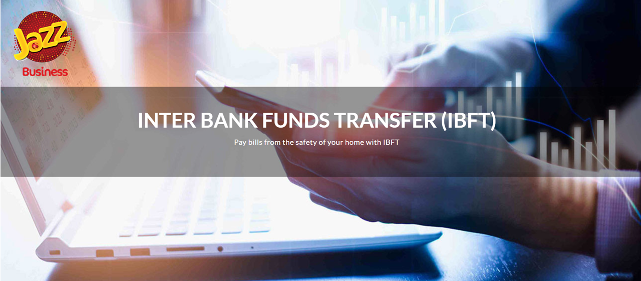 through IBFT Inter Bank Funds Transfer) for Jazz Business Customers